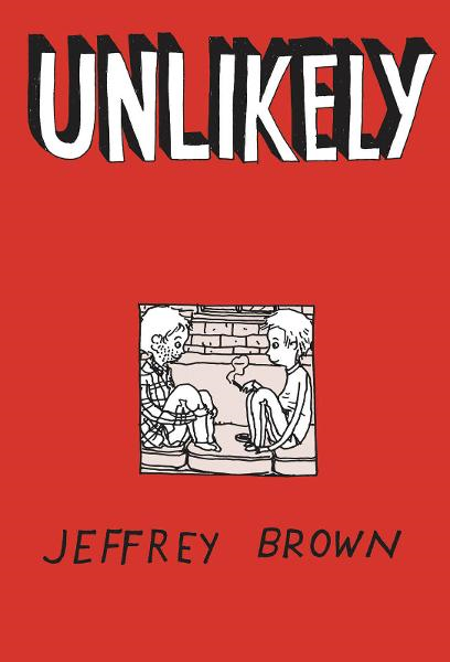 Unlikely By: Jeffrey Brown