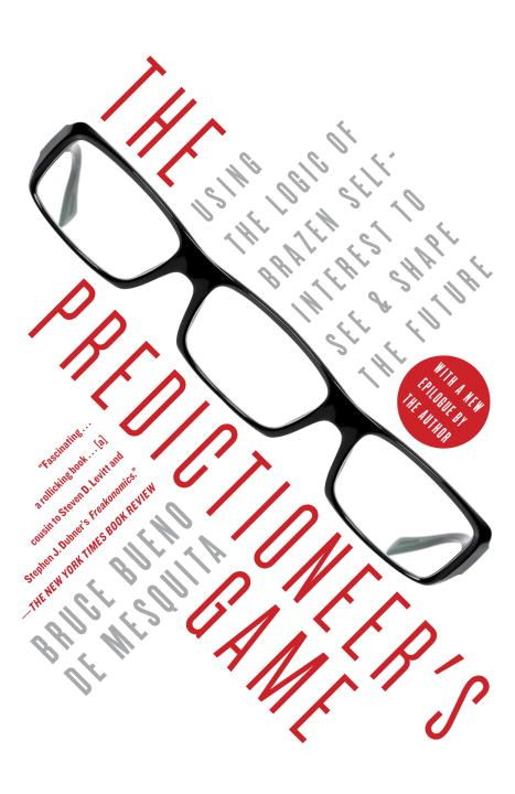 The Predictioneer's Game By: Bruce Bueno De Mesquita