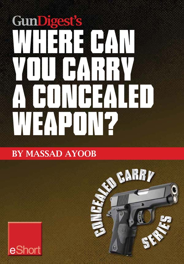 Gun Digest?s Where Can You Carry a Concealed Weapon? eShort: Learn where you can and can?t carry a handgun.