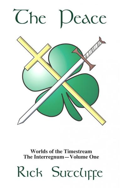 Worlds of the Timestream Book 1: The Peace By: Richard Sutcliffe