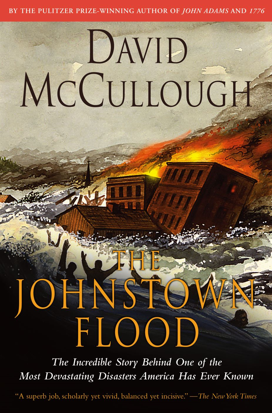 Johnstown Flood By: David McCullough