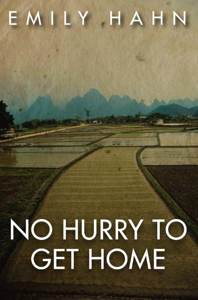 No Hurry to Get Home By: Emily Hahn