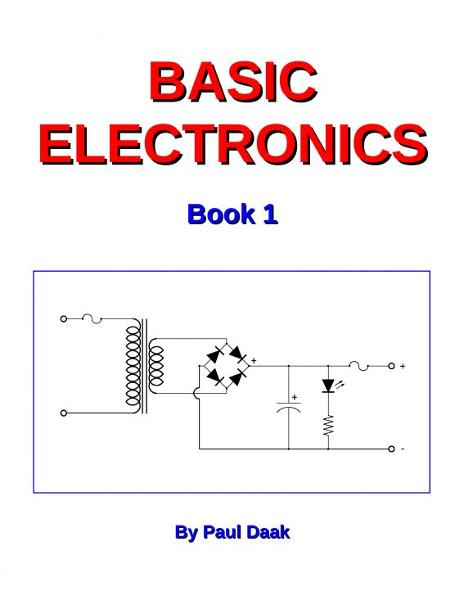 Basic Electronics: Book 1 By: Paul Daak