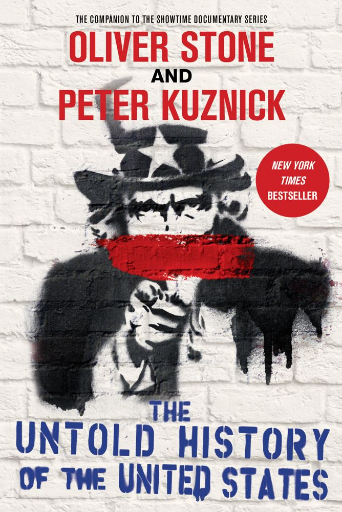 The Untold History of the United States By: Oliver Stone,Peter Kuznick