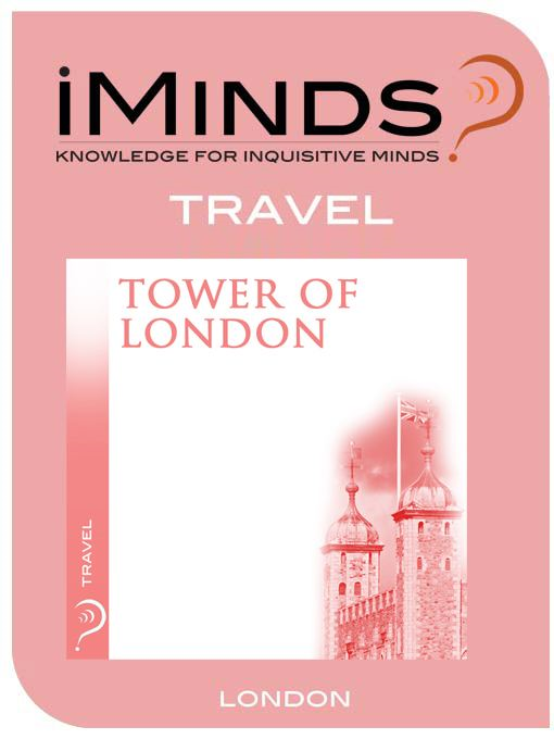 Tower of London: Travel By: iMinds