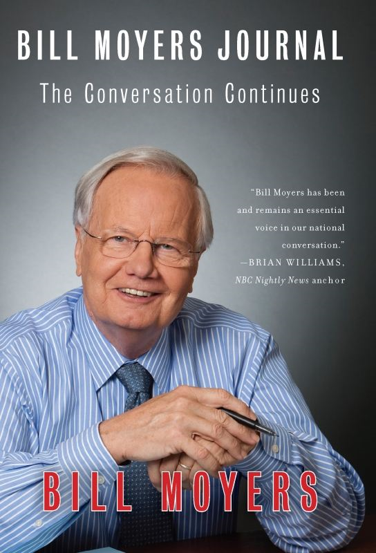 Bill Moyers Journal By: Bill Moyers