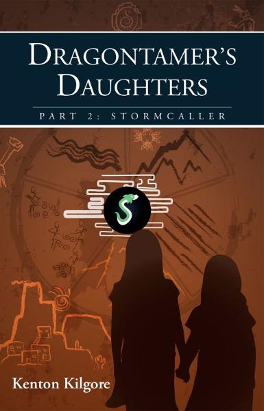 Dragontamer's Daughters, Part 2: Stormcaller By: Kenton Kilgore