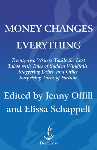 Money Changes Everything By: Elissa Schappell,Jenny Offill