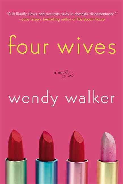 Four Wives By: Wendy Walker