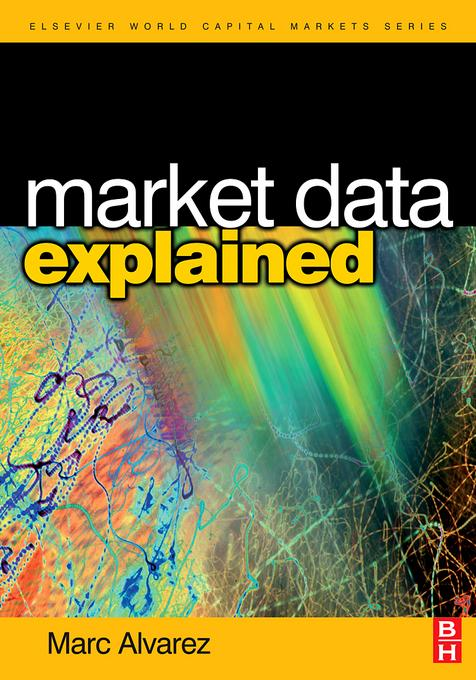 Market Data Explained: A Practical Guide to Global Capital Markets Information.
