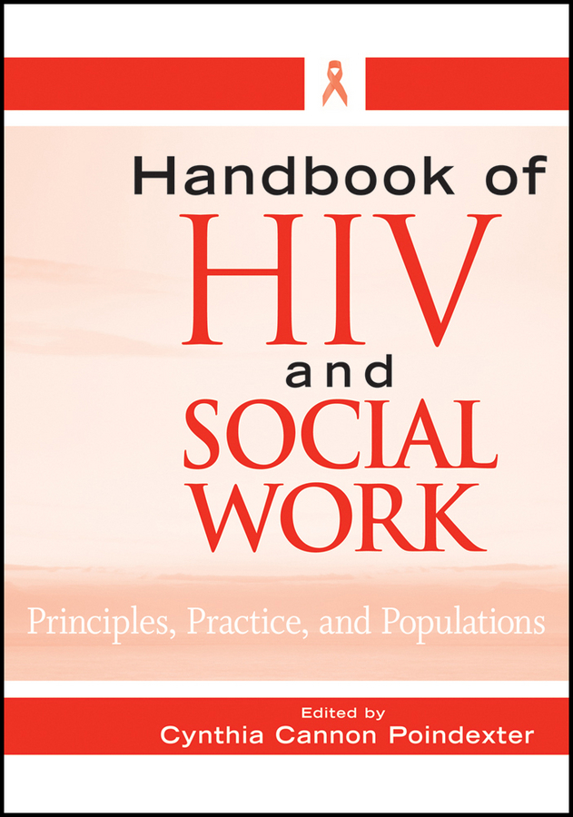 Handbook of HIV and Social Work By: Cynthia Cannon Poindexter