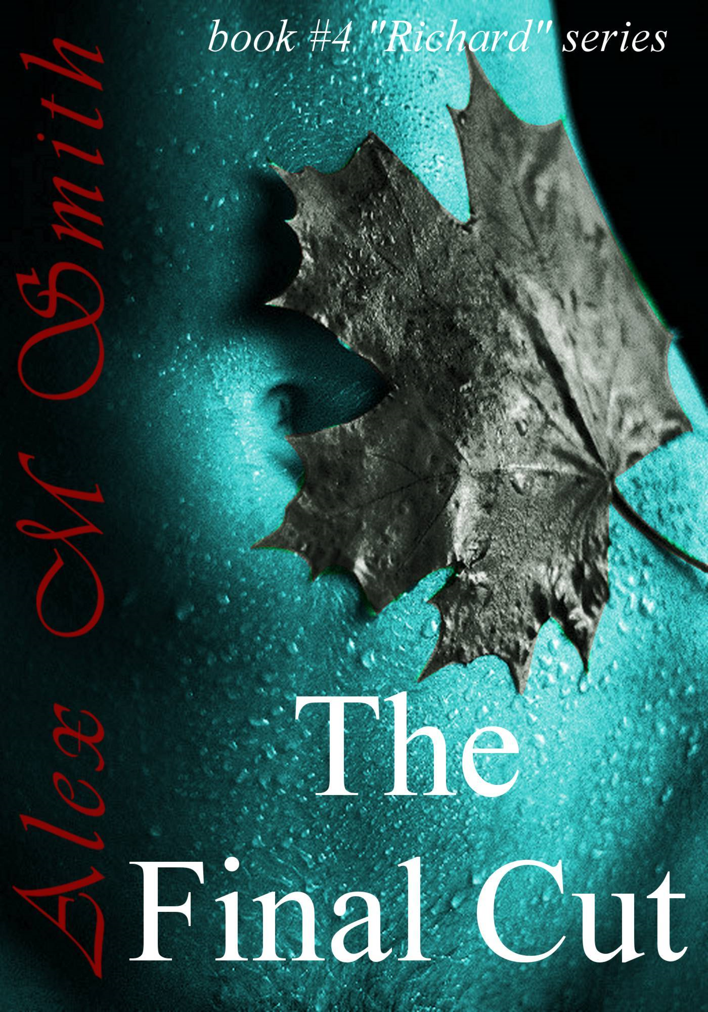 The Final Cut  (Book #4 Richard Series)