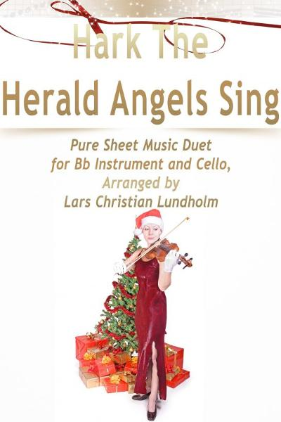 Hark The Herald Angels Sing Pure Sheet Music Duet for Bb Instrument and Cello, Arranged by Lars Christian Lundholm
