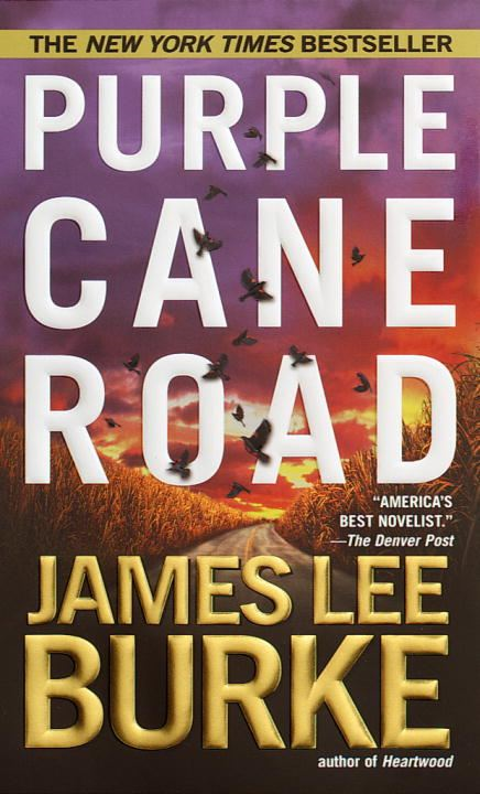 Purple Cane Road By: James Lee Burke