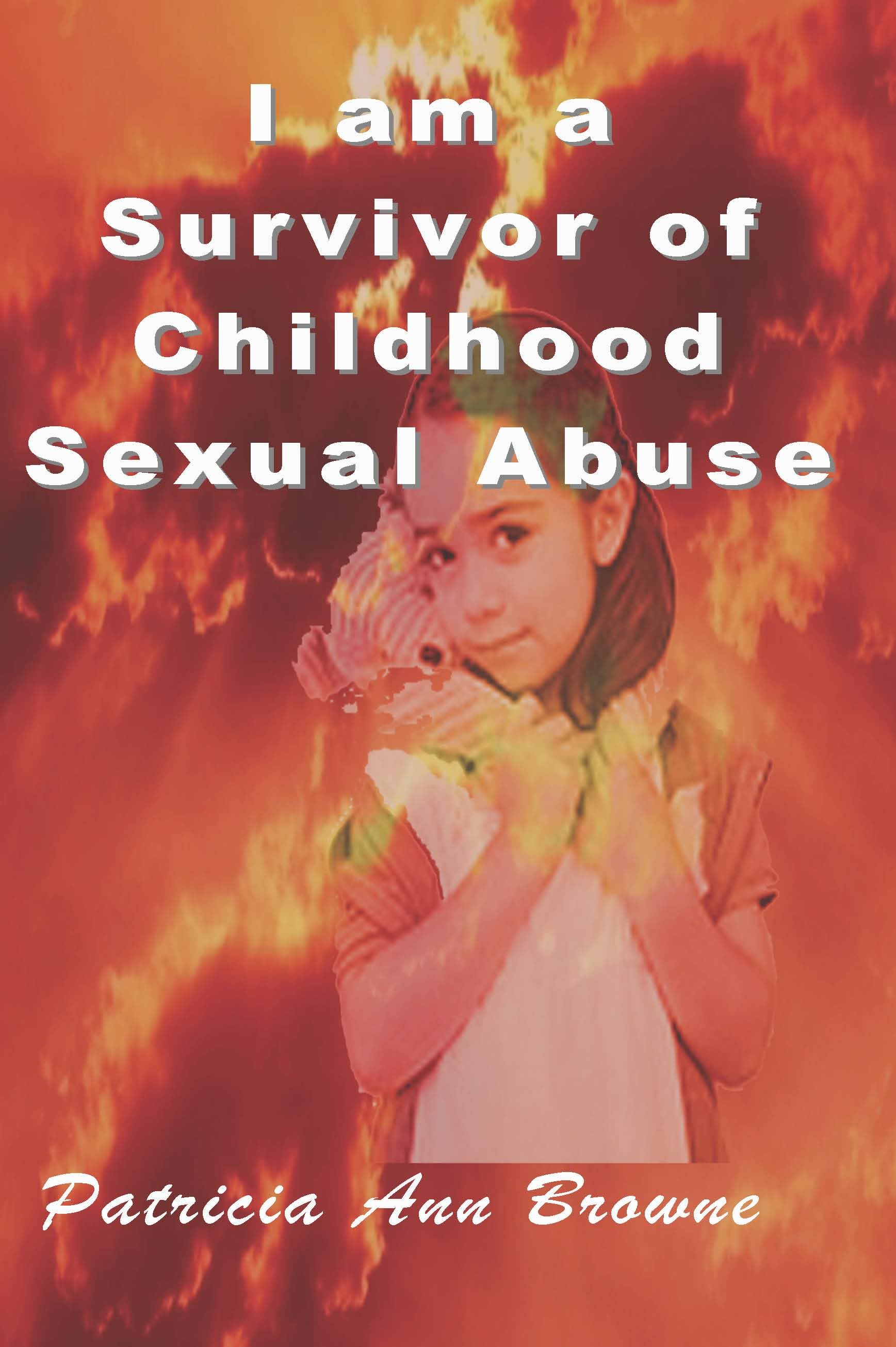 I Am A Survivor of Childhood Sexual Abuse