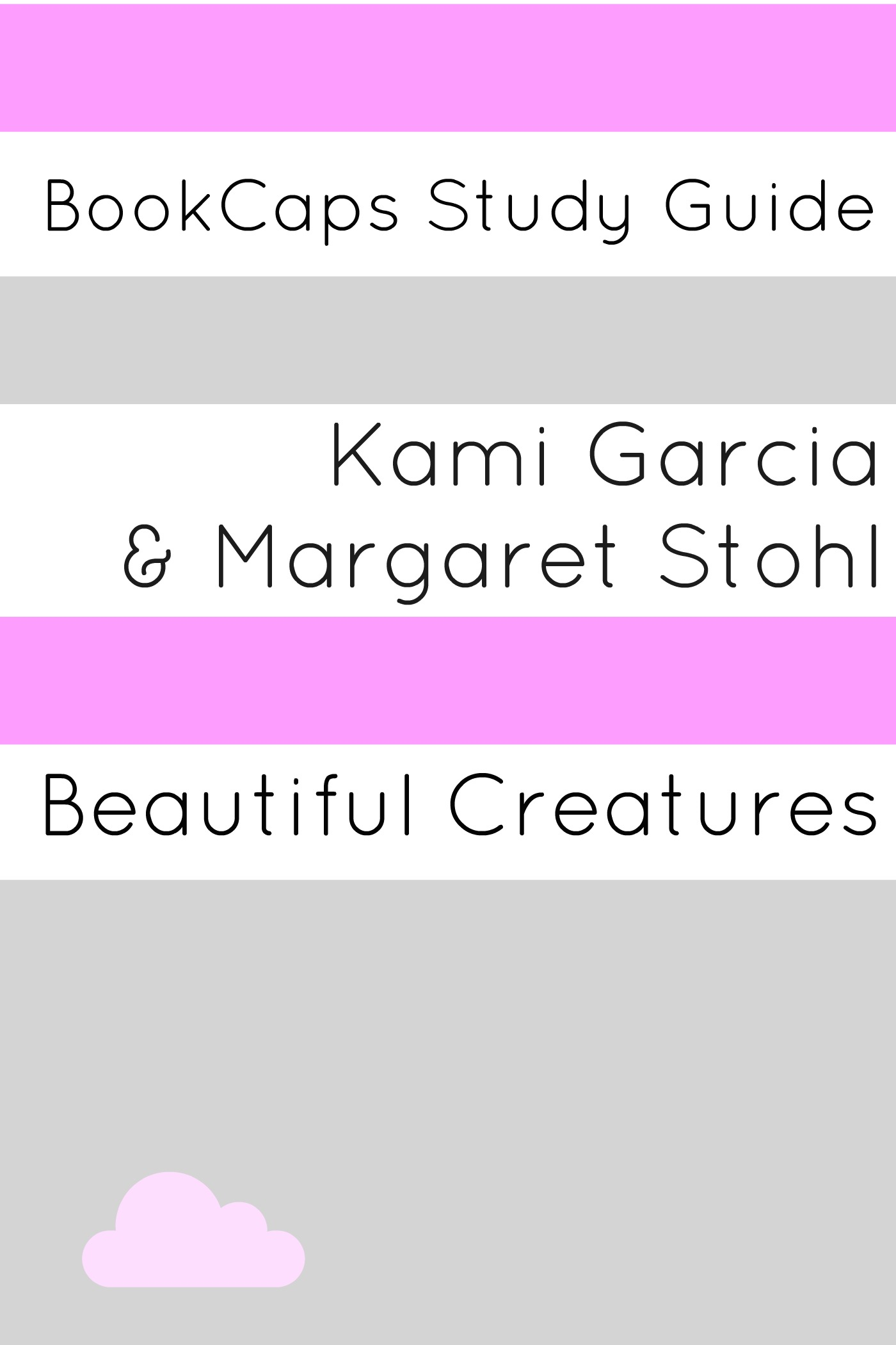 Study Guide: Beautiful Creatures (A BookCaps Study Guide) By: BookCaps
