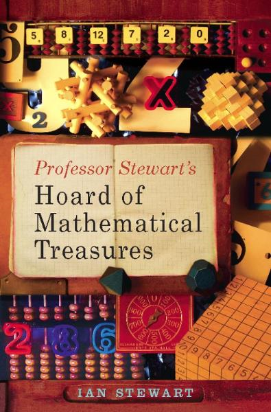 Professor Stewart's Hoard of Mathematical Treasures By: Ian Stewart