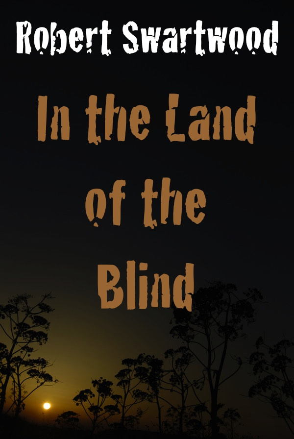 In the Land of the Blind: A Zombie Story
