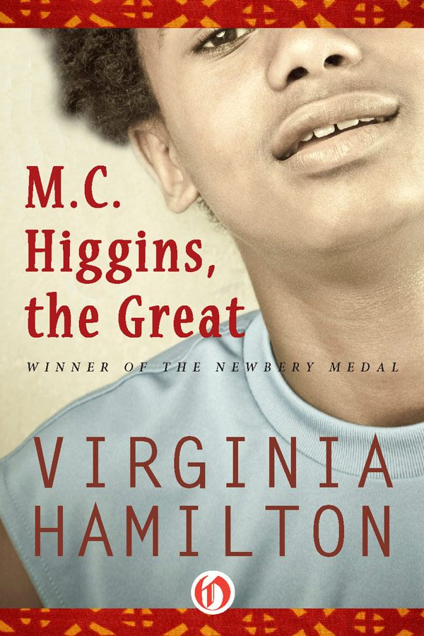 M.C. Higgins, the Great By: Virginia Hamilton