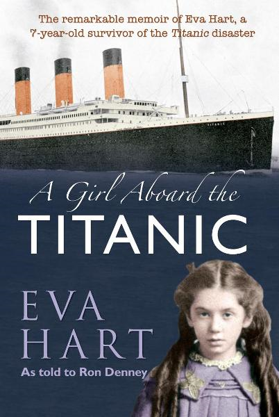 A Girl Aboard the Titanic By: Eva Hart