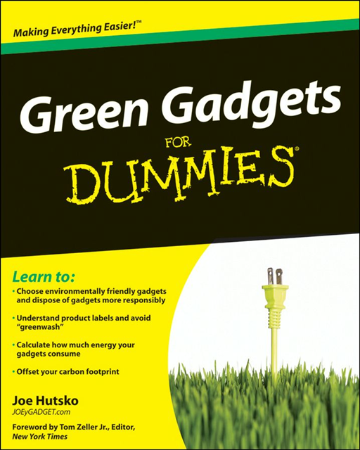Green Gadgets For Dummies By: Joe Hutsko