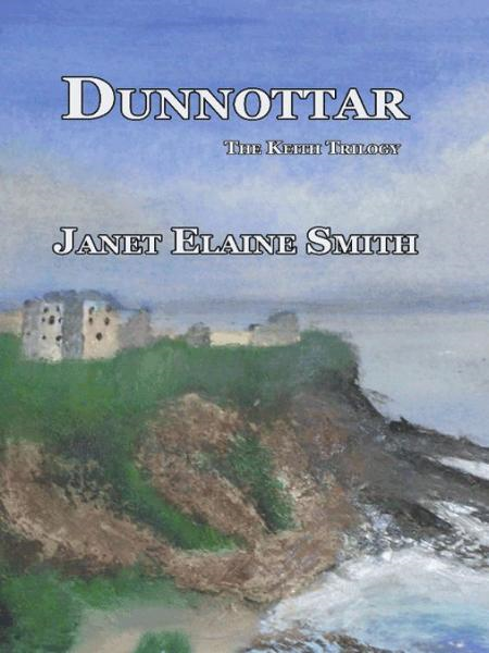 Dunnottar By: Janet Elaine Smith