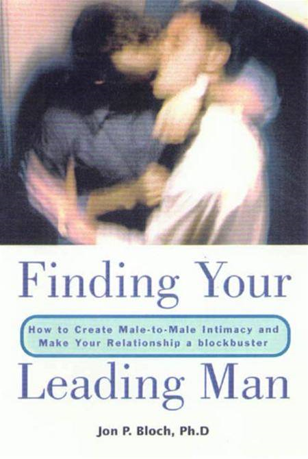 Finding Your Leading Man By: Jon P. Bloch