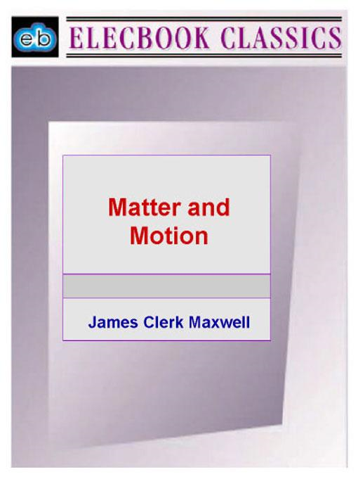 James Clerk  Maxwell - Matter and Motion