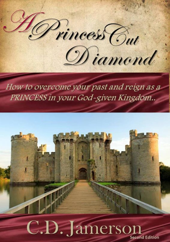 A Princess-Cut Diamond: How to overcome your past and reign as a Princess in your God-given Kingdom