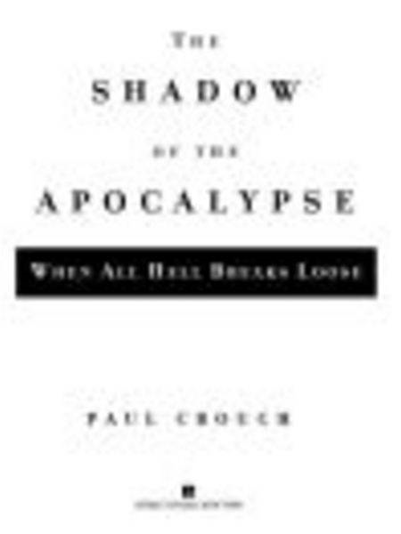 The Shadow Of The Apocalypse By: Paul Crouch