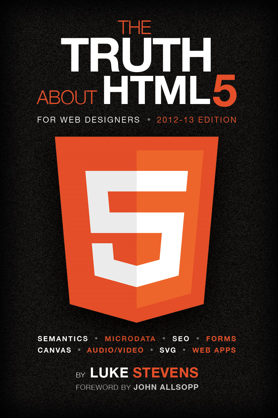 The Truth About HTML5 (For Web Designers)