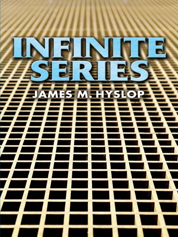 Infinite Series By: James Hyslop