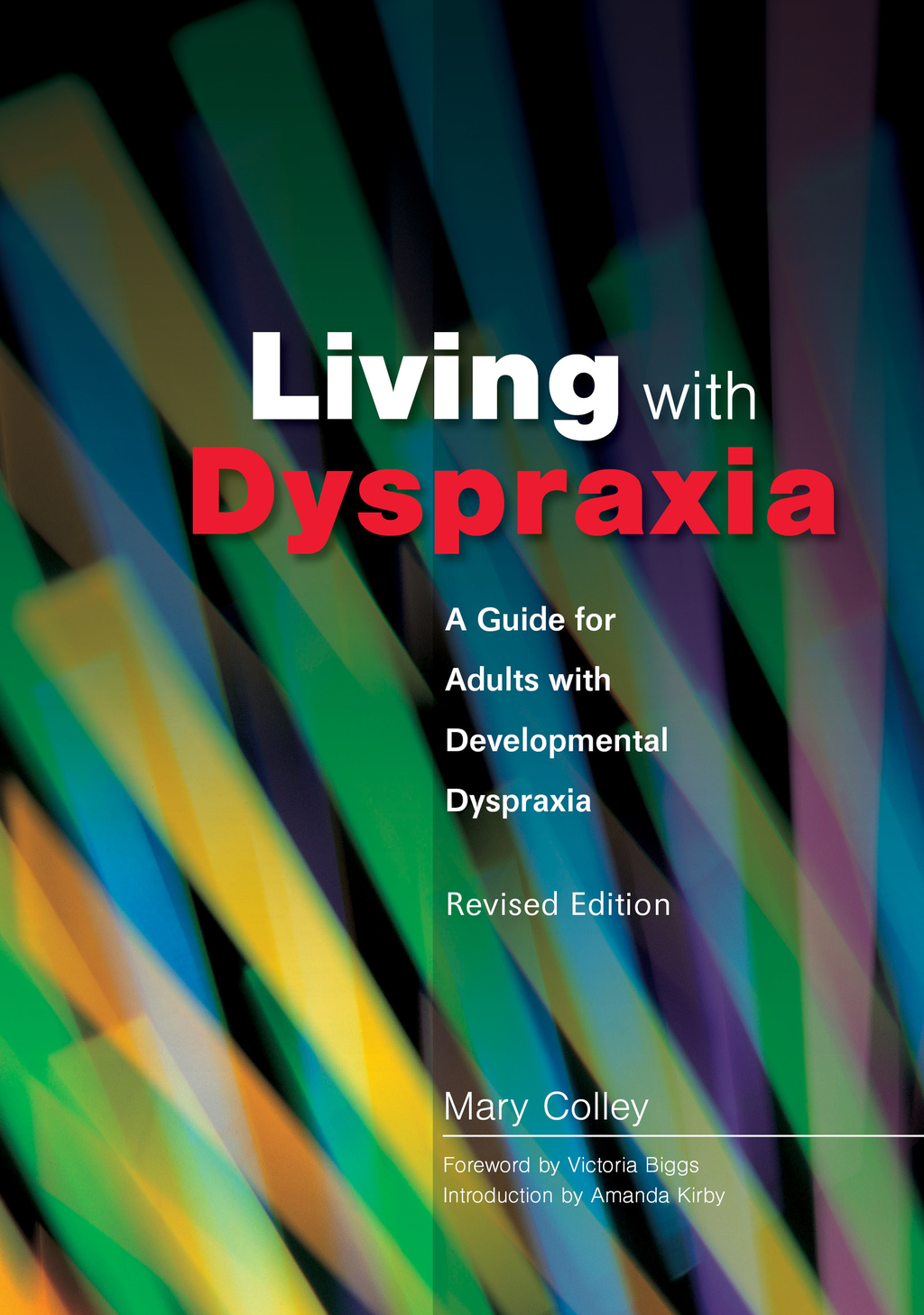 Living with Dyspraxia A Guide for Adults with Developmental Dyspraxia - Revised Edition