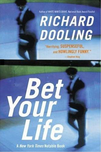 Bet Your Life By: Richard Dooling