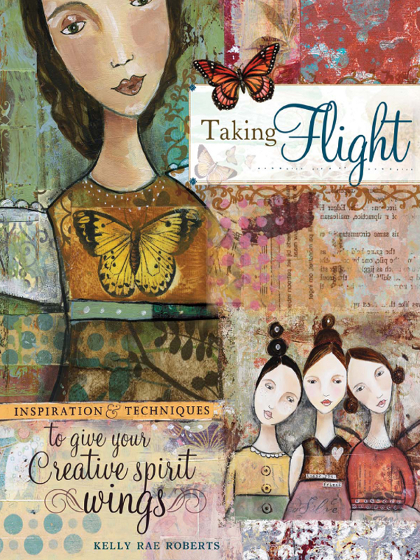 Taking Flight: Inspiration And Techniques To Give Your Creative Spirit Wings