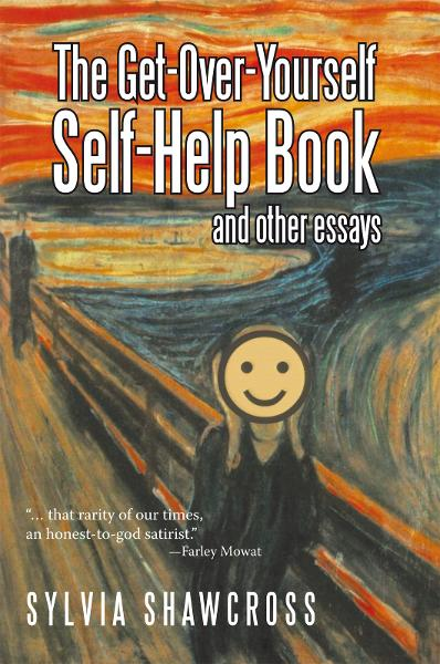 The Get-Over-Yourself Self-Help Book and Other Essays By: Sylvia Shawcross