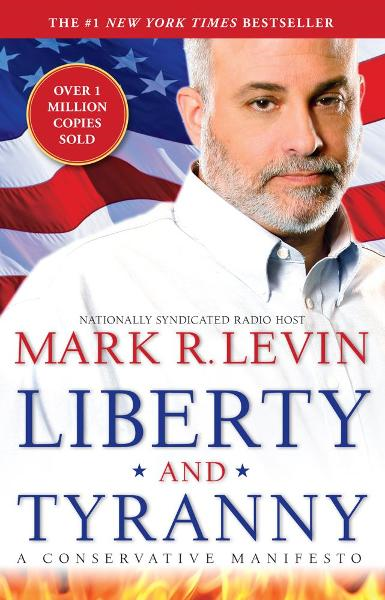 Liberty and Tyranny By: Mark R. Levin