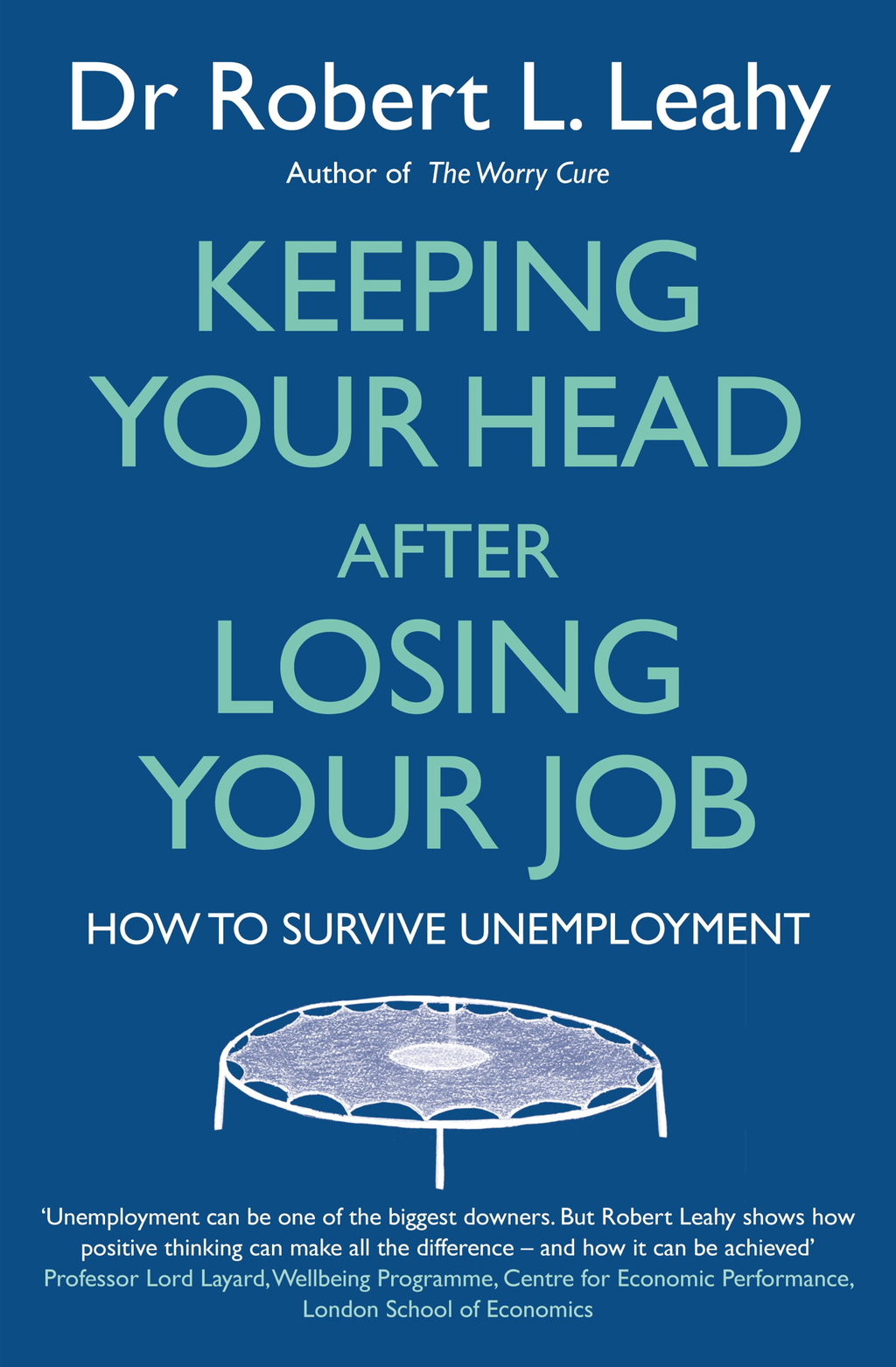 Keeping Your Head After Losing Your Job How to survive unemployment