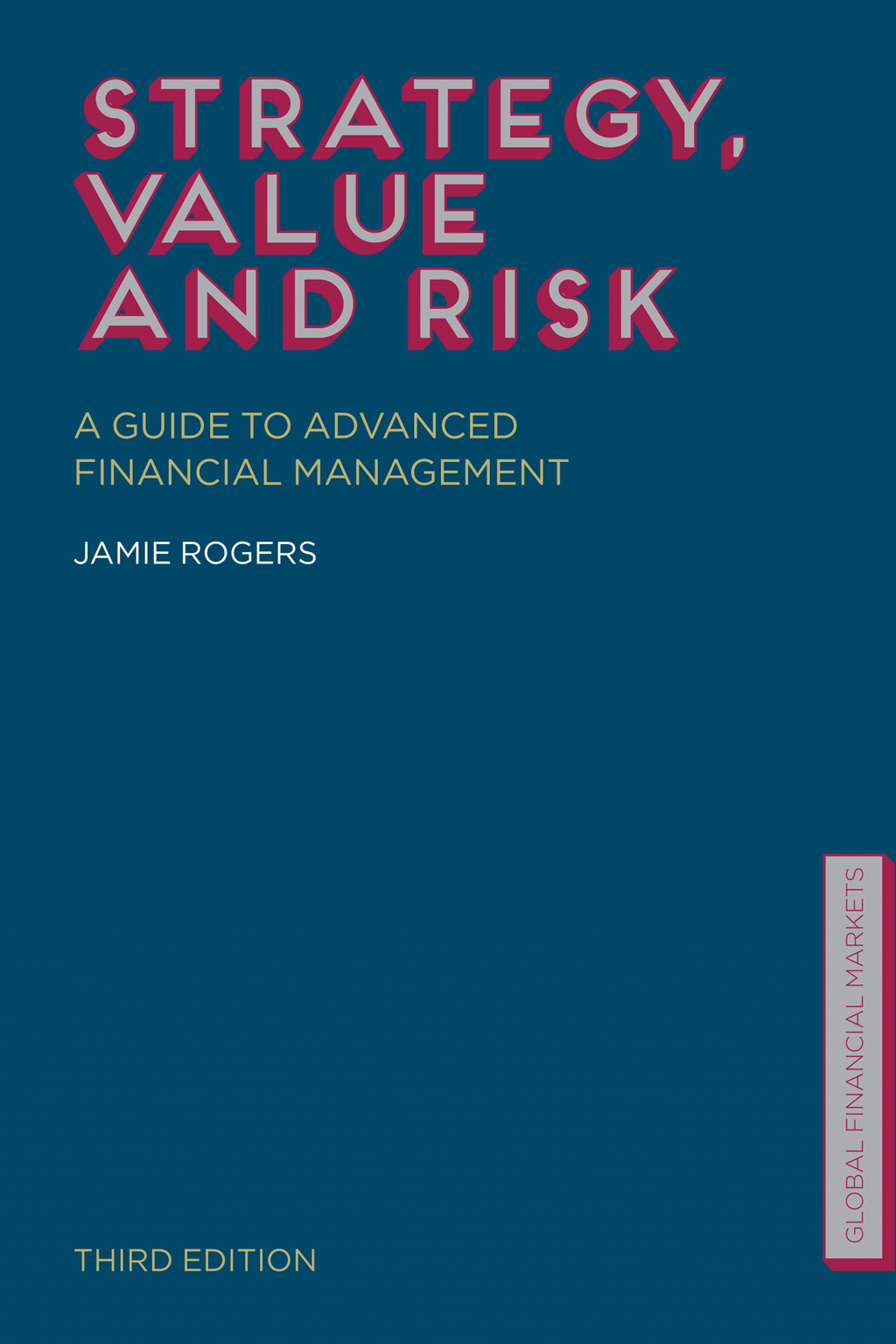 Strategy,  Value and Risk A Guide to Advanced Financial Management