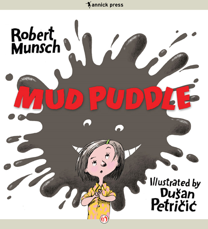 Mud Puddle: Read-Aloud Edition By: Robert Munsch,Dusan Petricic