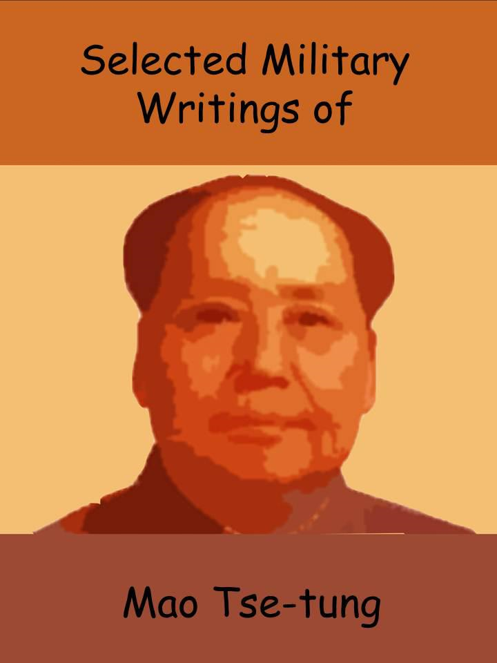 Selected Military Writings of Mao Tse-tung By: Mao Tse-tung