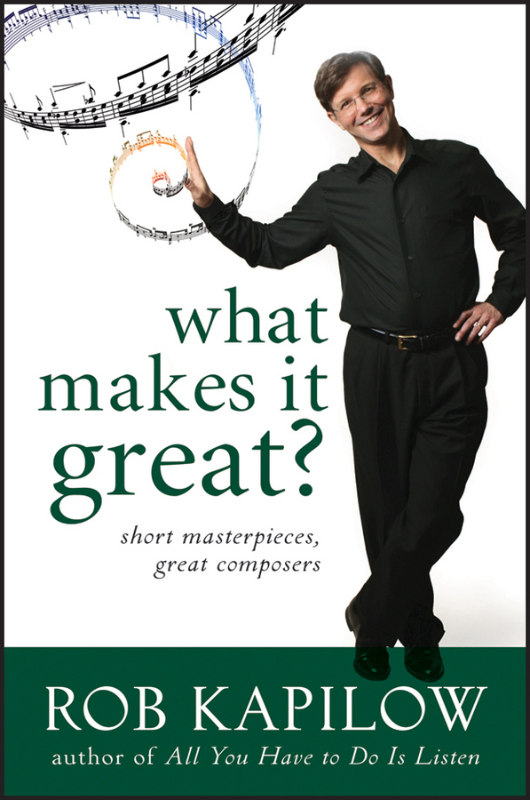 What Makes It Great, Enhanced Edition By: Rob Kapilow