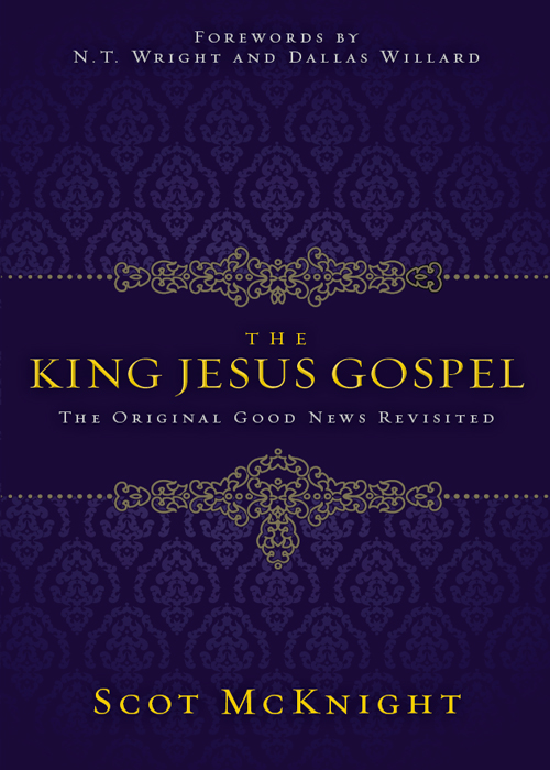 The King Jesus Gospel By: Scot   McKnight