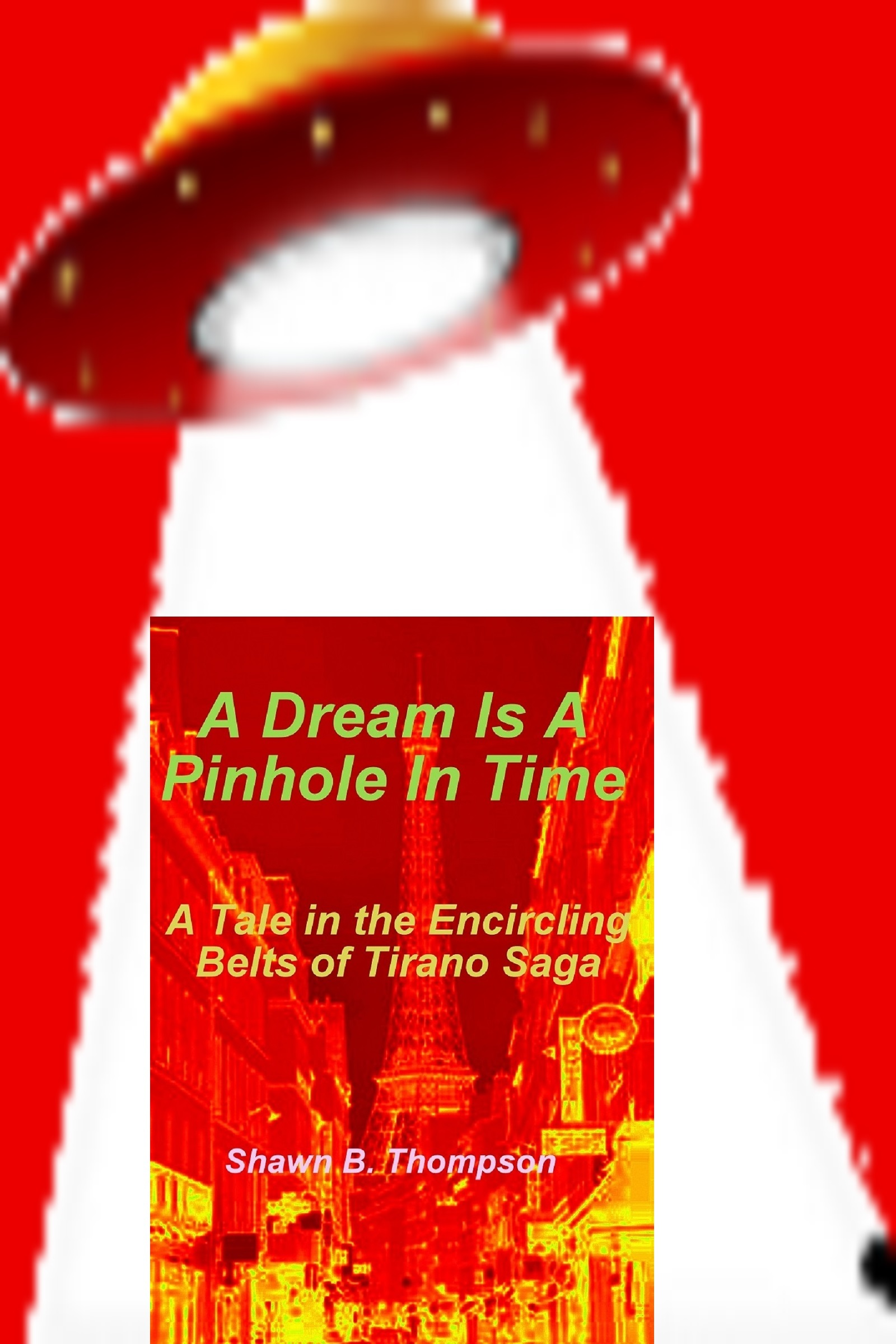 A Dream Is A Pinhole In Time