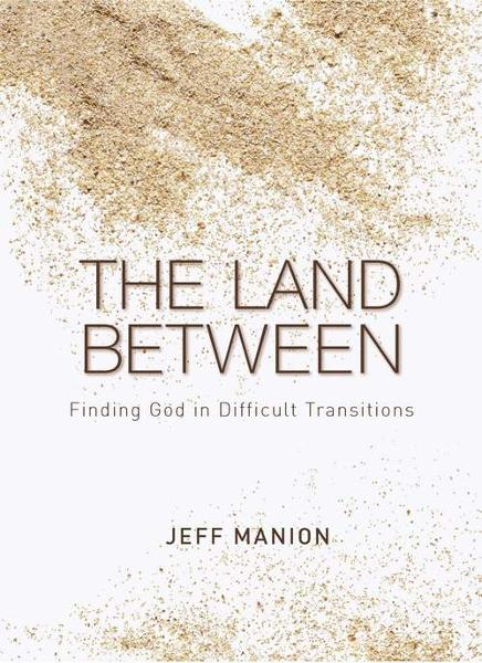 The Land Between By: Jeff   Manion