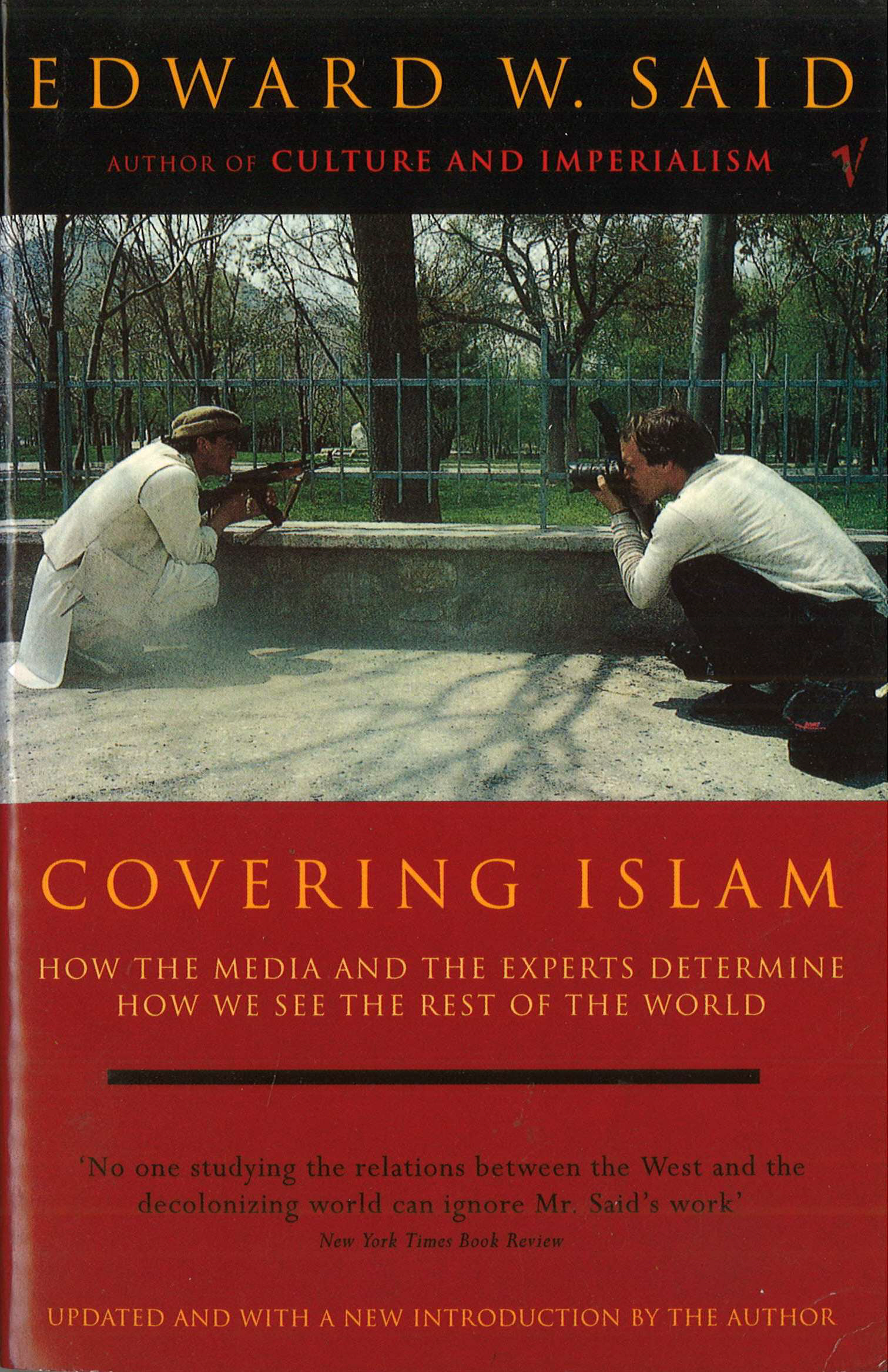 Covering Islam How the Media and the Experts Determine How We See the Rest of the World (Fully Revised Edition)