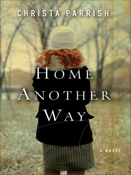Home Another Way By: Christa Parrish