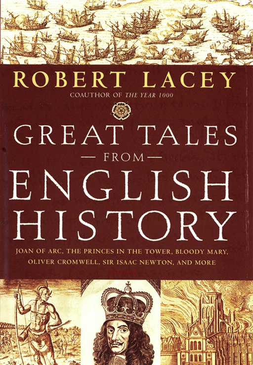 Great Tales from English History (Book 2) By: Robert Lacey