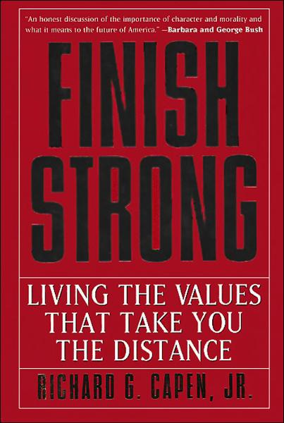 Finish Strong: Living the Values That Take You the Distance