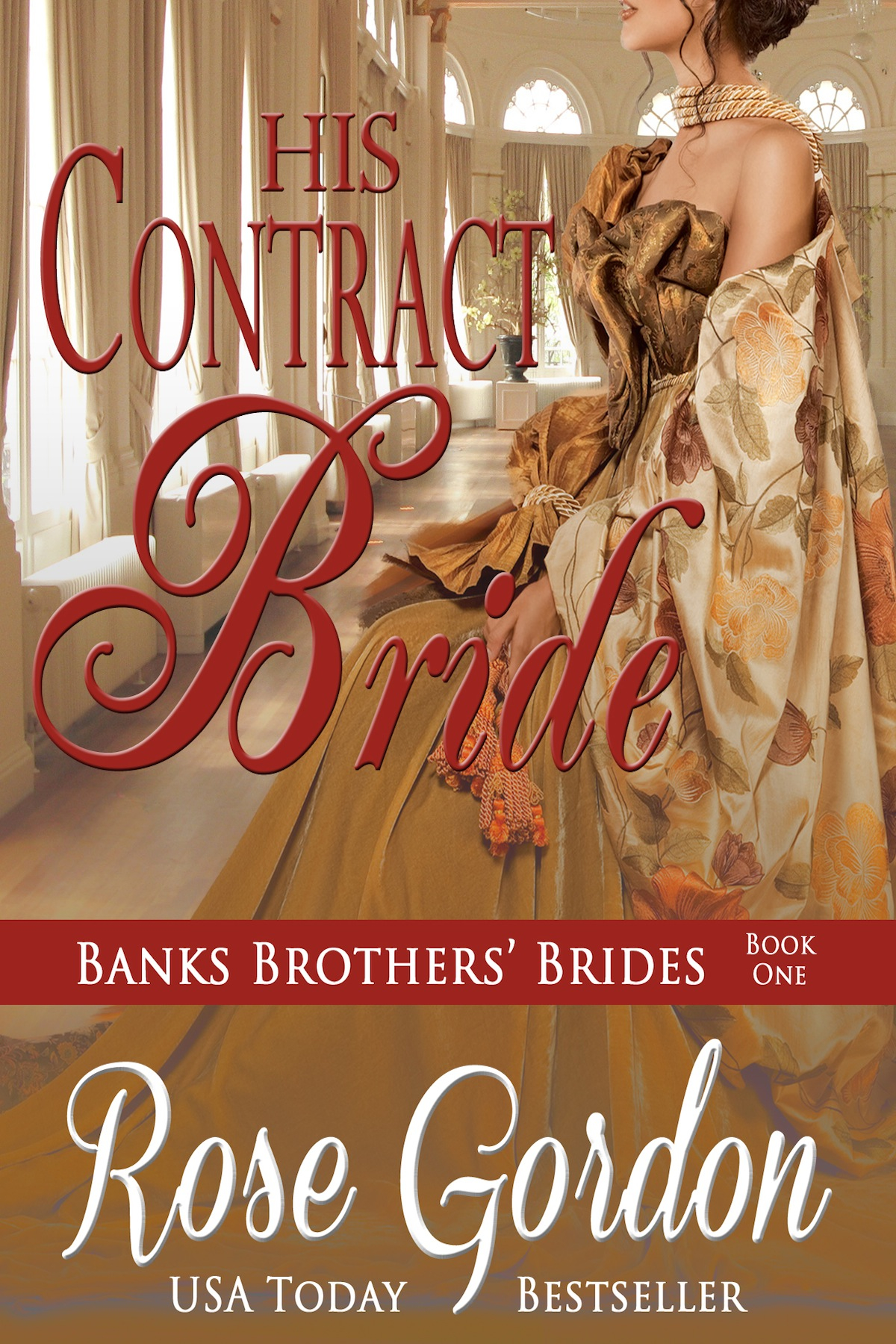 His Contract Bride (Historical Romance) By: Rose Gordon